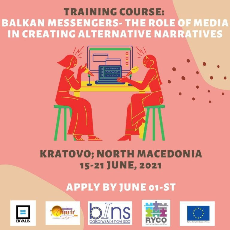 """OPEN CALL FOR PARTICIPANTS: TRAINING COURSE """"BALKAN MESSENGERS -THE ROLE OF MEDIA IN CREATING ALTERNATIVE NARRATIVES"""" – KRATOVO, NORTH MACEDONIA (15.06-21.06.2021)"""